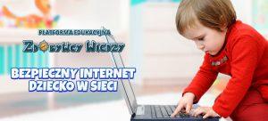 Dziecko w sieci Bezpieczny Internet